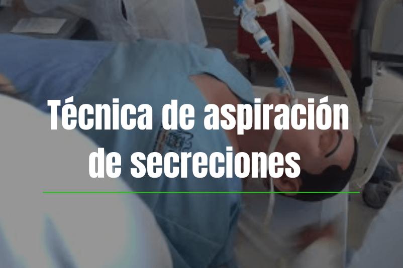 ASPIRACIÓN DE SECRECIONES TÉCNICA