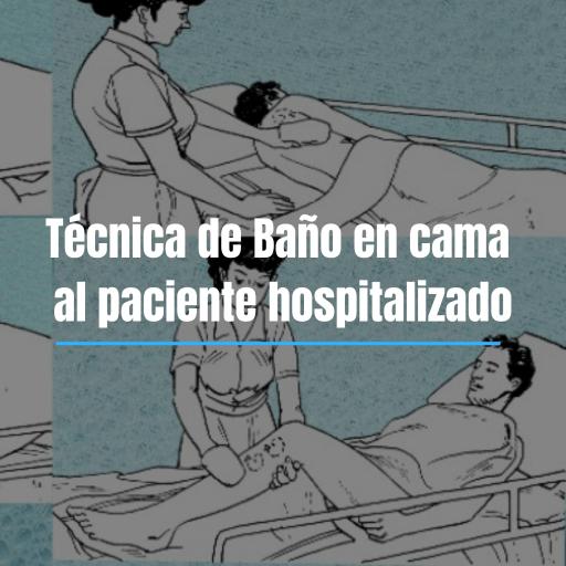 BAÑO EN CAMA AL PACIENTE HOSPITALIZADO TÉCNICA
