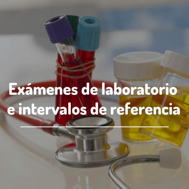 Exámenes de Laboratorio e intervalos de referencia