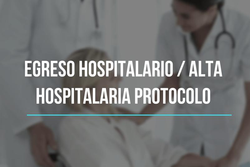 EGRESO HOSPITALARIO / ALTA HOSPITALARIA