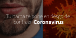 Tu Barba te pone en riesgo para contraer Coronavirus