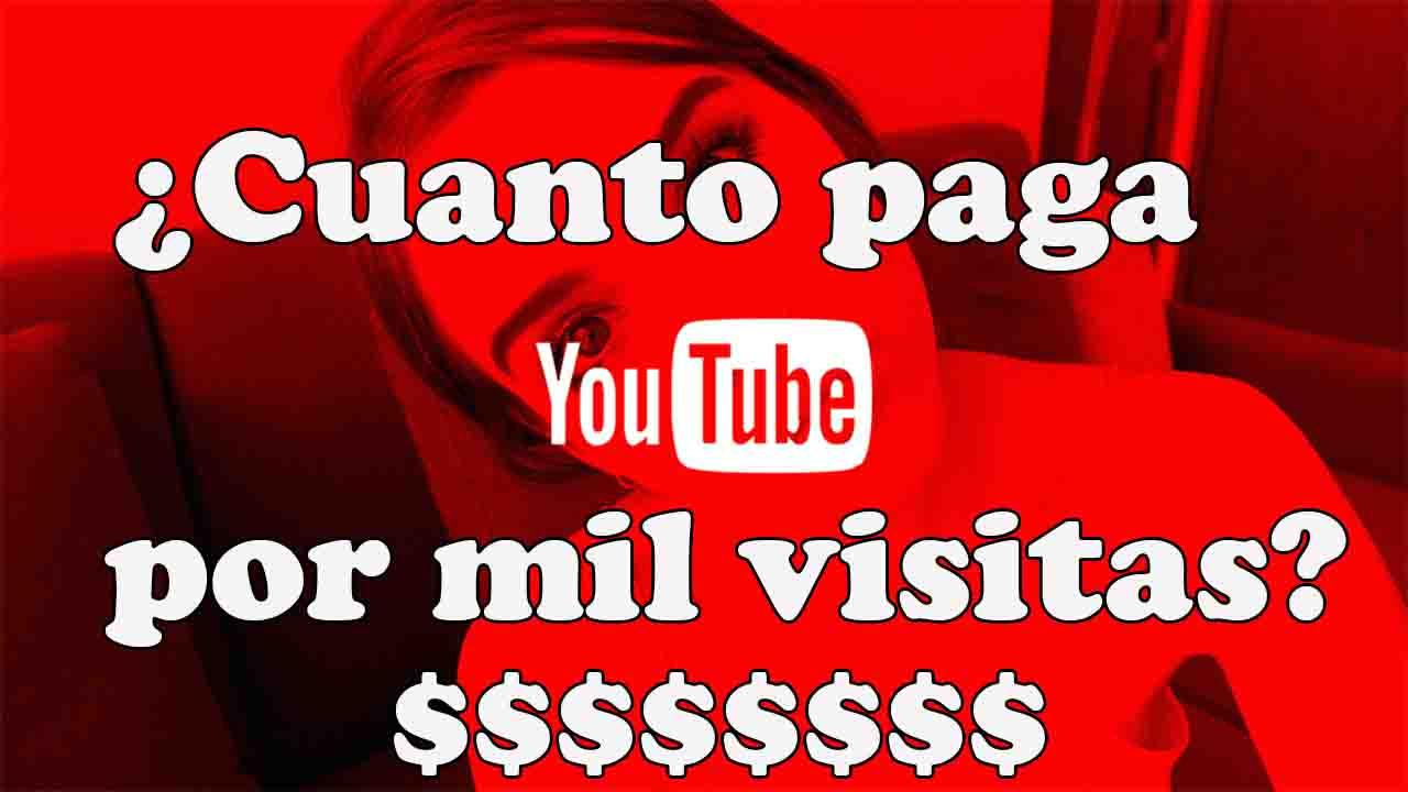 cuanto paga youtube por mil visitas