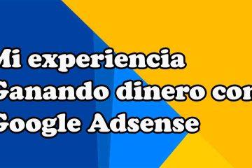 ganando dinero con google adsense