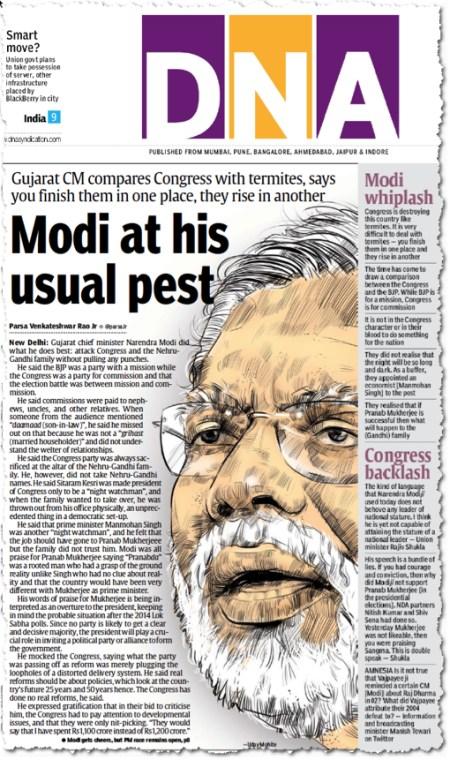 משחק-מלים על best ו pest בכותרת הראשית של עתון במומבאי: עם best היה אפשר לתרגם ״מודי במיטבו הרגיל״; עם pest אפשר לתרגם, איכשהו ״מודי במַזיקיוּתוֹ הרגילה״. זה היה למחרת נאום אגרסיבי של מודי במארס 2013, שבו תיאר את מפלגת הקונגרס כ״תרמיטים. אתה מחסל אותם במקום אחד, והם מופיעים במקום אחר״.