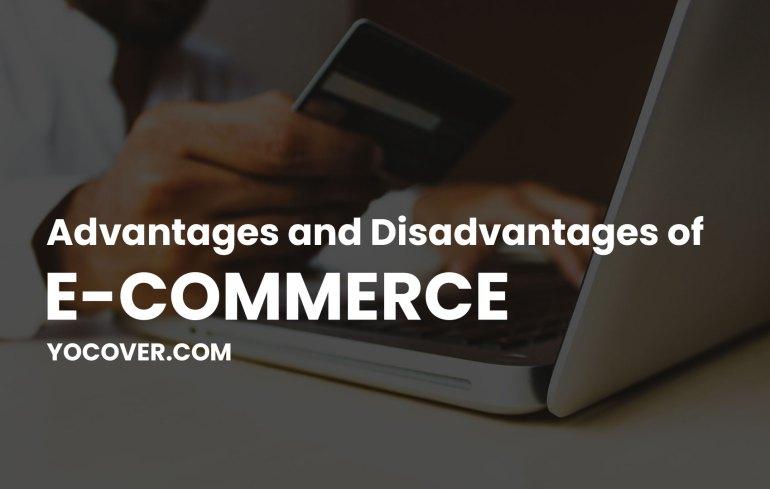 Advantages and Disadvantages of E-Commerce