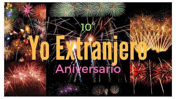 10° Aniversario para Yo Extranjero