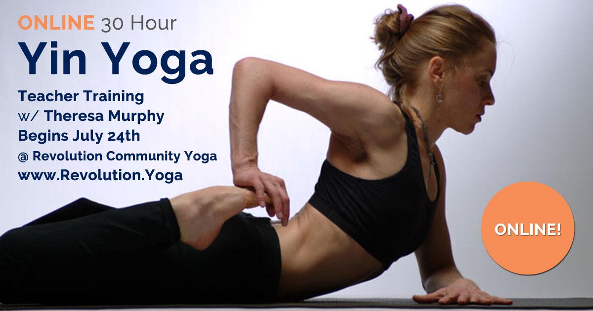 Online Yin Yoga Teacher Training W Theresa Murphy Revolution Community Yoga Of Acton Ma In Studio Online