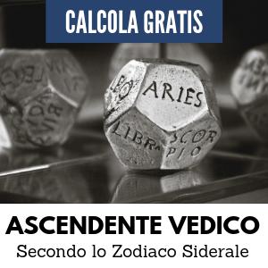 Calcola GRATIS l'ASCENDENTE VEDICO