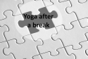 Yoga after a break
