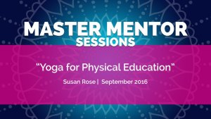 Master Mentor Session - Yoga for Physical Education