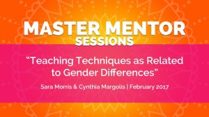 Master Mentor Session - Teaching Techniques as Related to Gender Differences
