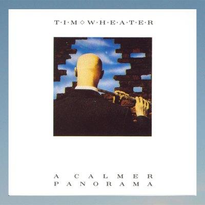 A calmer panorama- Tim Wheater – CD