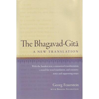 The Bhagavad-Gita: A New Translation – Georg & Brenda Feuerstein