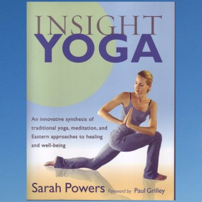 Insight Yoga- Sarah Powers