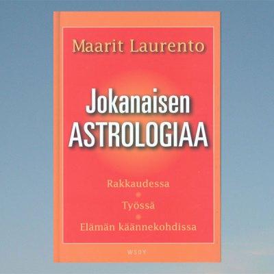 Jokanaisen astrologiaa – Maarit Laurento