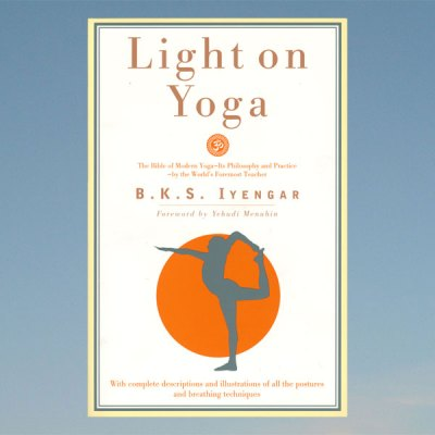 Light on yoga – B.K.S. Iyengar