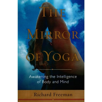 The mirror of yoga – Richard Freeman -PEHMEÄKANTINEN