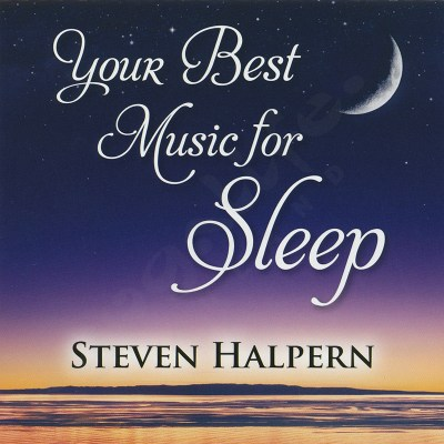 Your Best Music for Sleep  – Steven Halpern – CD
