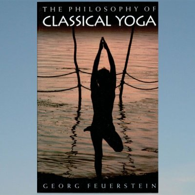 The Philosophy of Classical Yoga – Georg Feuerstein