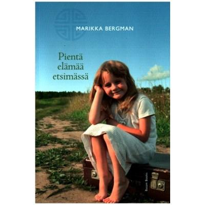 Pientä elämää etsimässä – Marikka Bergman