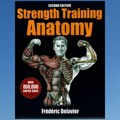 Strength training anatomy – Frederic Delavier
