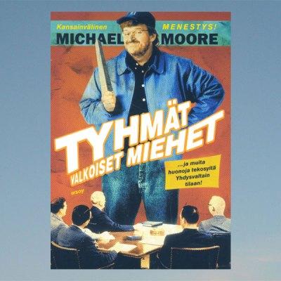 Tyhmät valkoiset miehet – Michael Moore