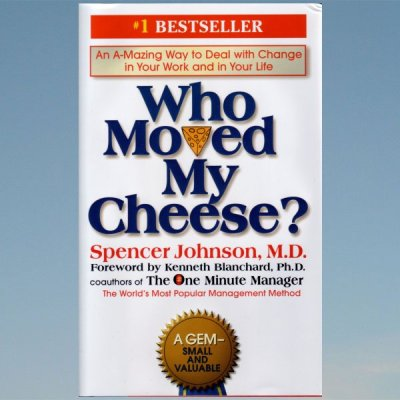 Kuka vei juustoni? – Who moved my cheese? – Spencer Johnson