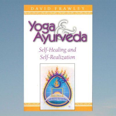 Yoga and Ayurveda – David Frawley