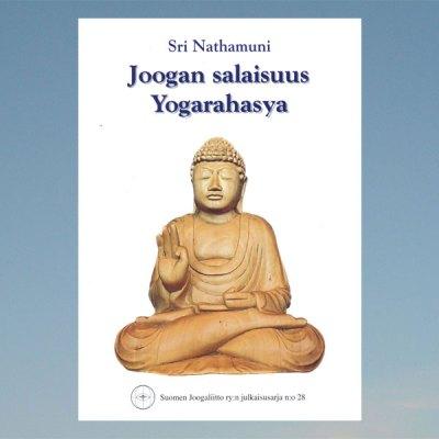 Joogan salaisuus Yogarahasya Sri Nathamuni –  Arvo Tavi