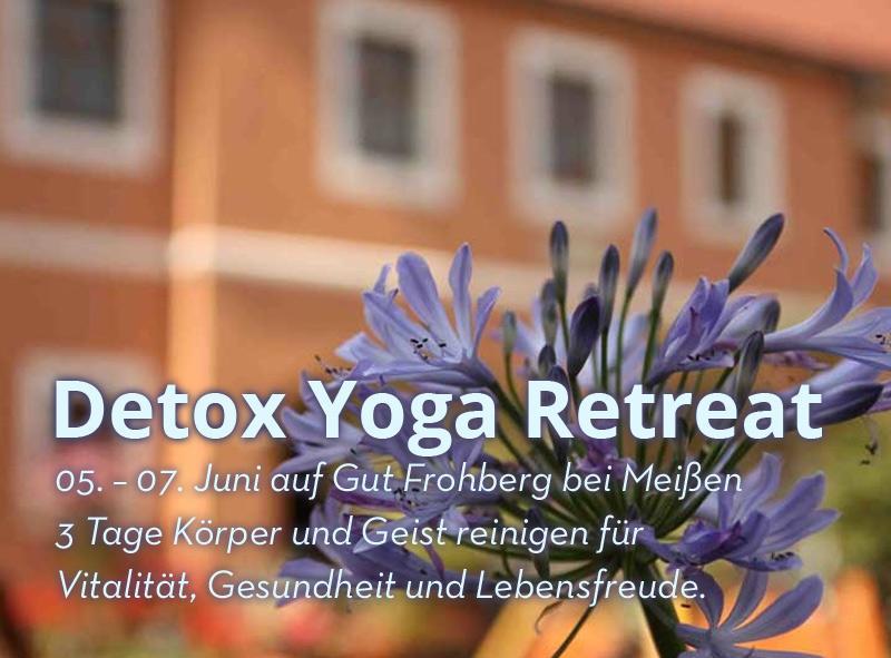 !!! INFO !!! 5. – 7. Juni Detox Yoga Retreat auf Gut Frohberg