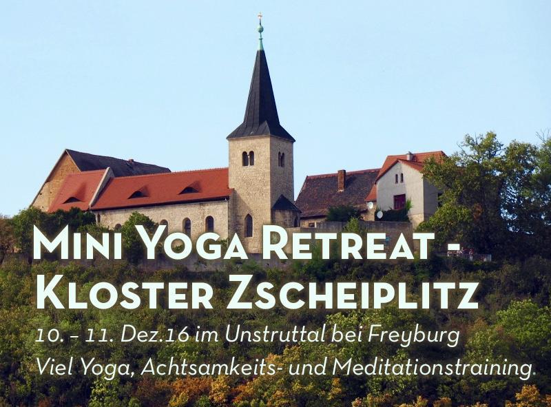 Mini Yoga Retreat – Kloster Zscheiplitz im schönen Unstruttal.