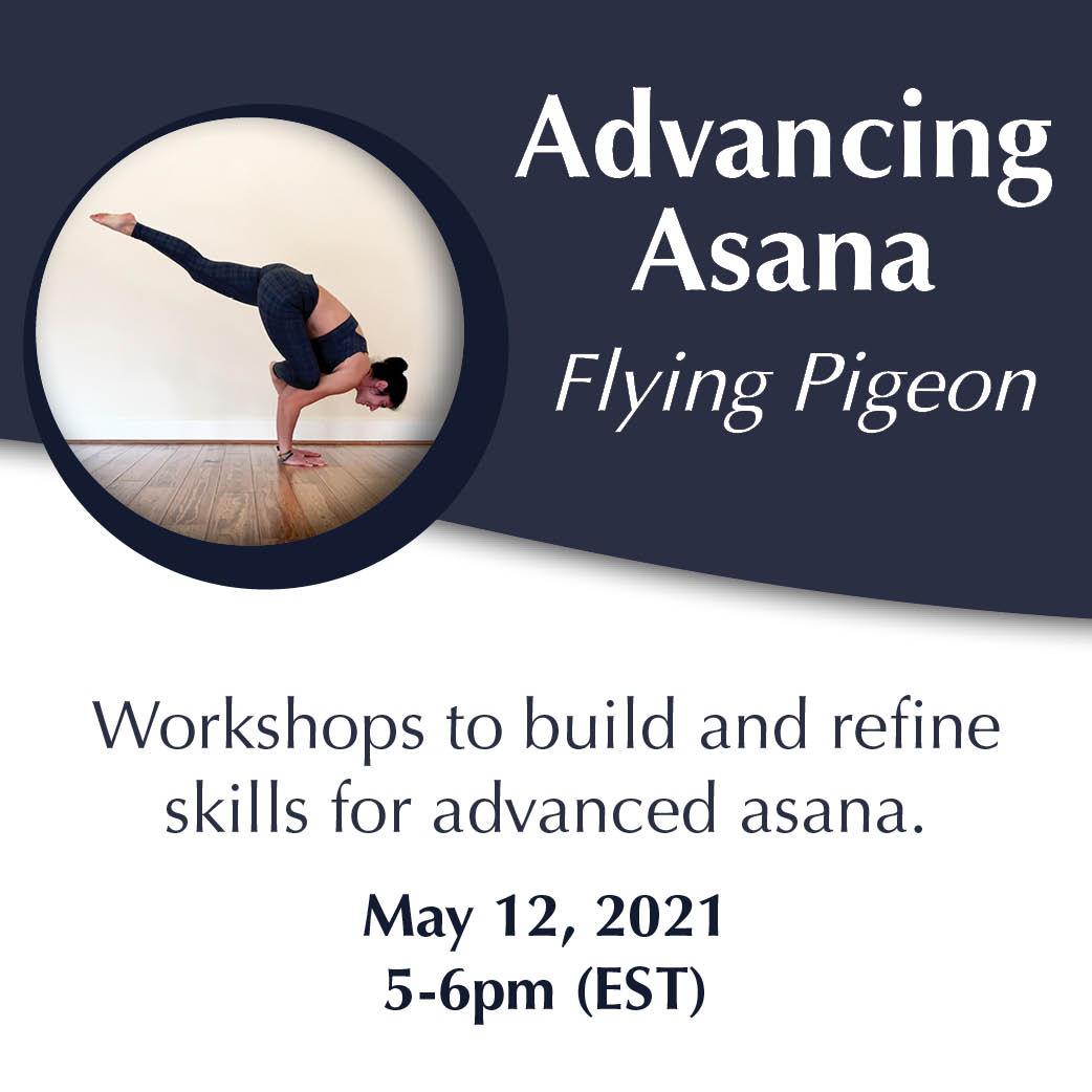 Advancing Asana Flying Pigeon May 12, 2021 5pm EST with Yoga and Wellness with Angelina Fox, ERYT500, YACEP, Yoga Teacher and Ayurveda Health Counselor in the Northern Virginia and Washington DC area