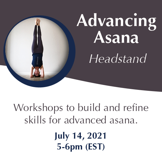 Advancing Asana Headstand Yoga Workshop July 14 with Yoga and Wellness with Angelina Fox, ERYT500, YACEP, Yoga Teacher and Ayurveda Health Counselor