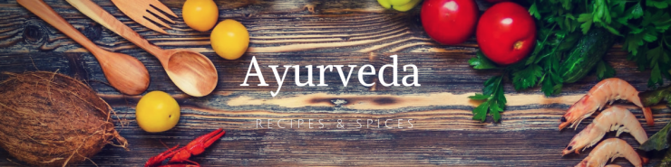 Ayurveda Recipes and Spices