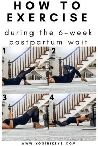 How to Exercise during the Six-Week Postpartum Wait | Yogini Keys