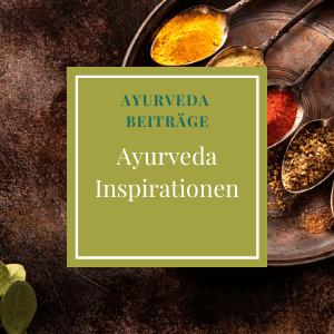 Ayurveda Inspirationen