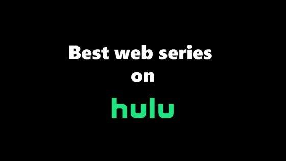 Best web series on Hulu