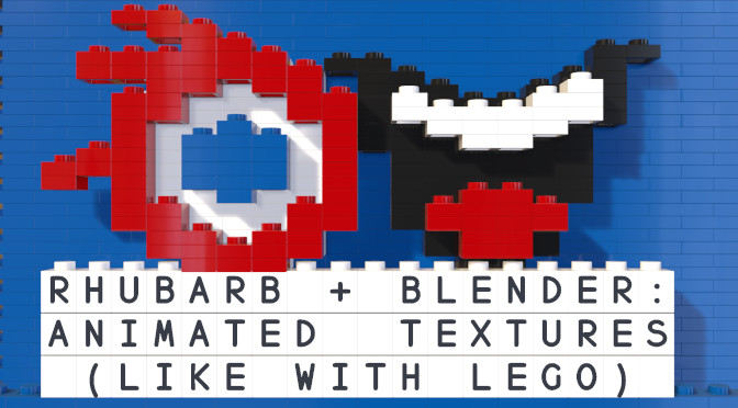 Rhubarb + Blender: Animated Textures (Like with Lego)