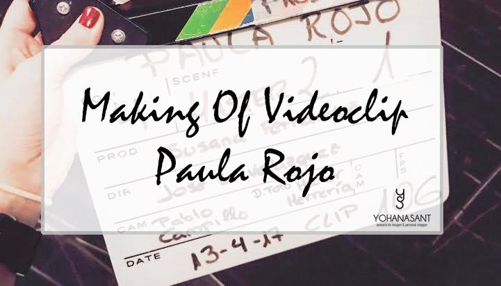 making of del videoclip de Paula Rojo