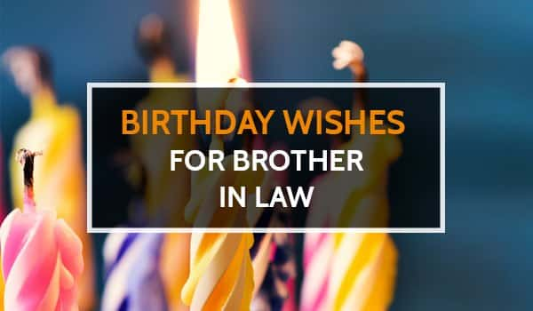 Top 24 Birthday Wishes For Brother In Law Quotes Yo Handry