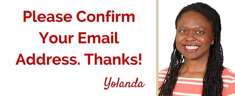 Please confirm your email address. Thank you!