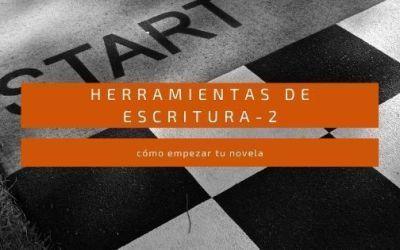 Herramientas de escritura -2 (Cómo comenzar a escribir una novela)