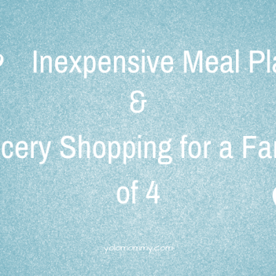 Inexpensive Meal Planning & Grocery Shopping for a Family of 4