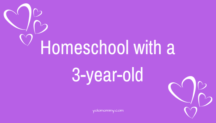 Homeschool with a 3-year-old