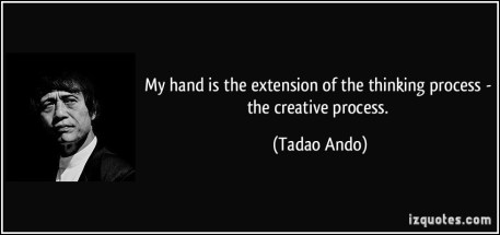 quote-my-hand-is-the-extension-of-the-thinking-process-the-creative-process-tadao-ando-5169
