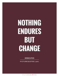 nothing-endures-but-change-quote-1