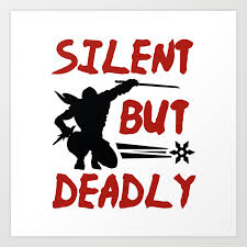 「Silent But Deadly」の画像検索結果