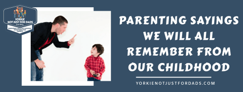 Featured image for the post parenting sayings we all remember from our childhood