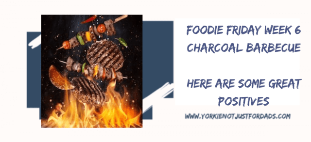Featured image for Week 6 of my Foodie Friday series Bringing you Some positives of a Charcoal Barbecue.