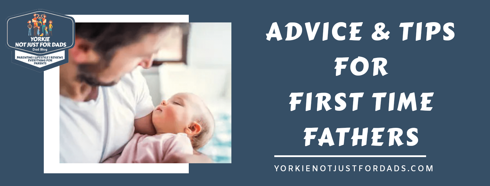 Featured image for the post advice and tips for first time fathers